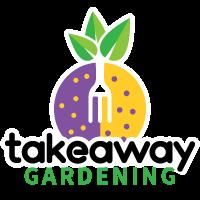 Takeaway Gardening